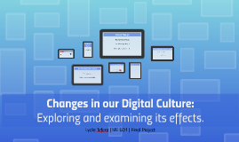 The Effects of our New Digital Culture