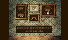 Copy of personajes representativos de la region insular