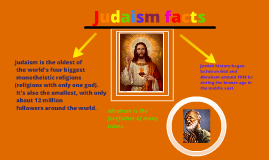 Judaism facts by Grace Henshall-flynn on Prezi