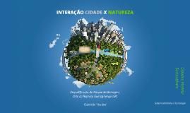 Copy of INTERAÇÃO CIDADE X NATUREZA