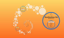 Medittation Six