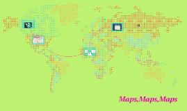 Maps,Maps,Maps
