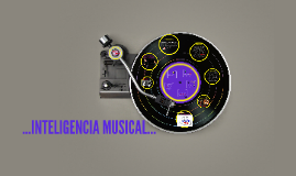 ...INTELIGENCIA MUSICAL...
