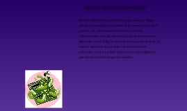 Copy of ¿Qué son los virus informáticos?