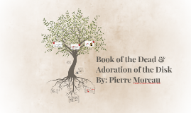 Book of the Dead & Adoration of the Disk
