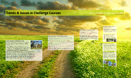 Trends & Issues in Challenge Courses