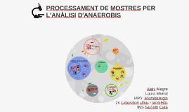 PROCESSAMENT DE MOSTRES PER L'ANÀLISI D'ANAEROBIS
