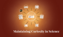 Maintaining Curiosity in Science