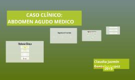Copy of CASO CLÍNICO: ABDOMEN AGUDO MEDICO