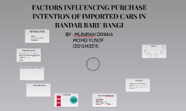 FACTORS INFLUENCING PURCHASE INTENTION OF IMPORTED CARS IN B