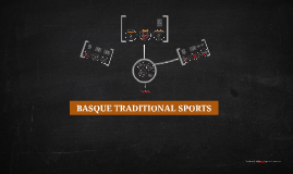 BASQUE TRADITIONAL SPORTS