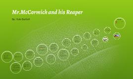 Mr.McCormick and his Reaper