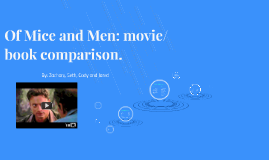 book to movie comparison of mice and men In this lesson, you'll get a brief overview of books similar to 'of mice and men' first, you'll learn about a book with a similar tone, then three.