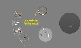 Las artes visuales: Función y mensaje