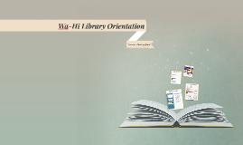 Wa-Hi Library Orientation