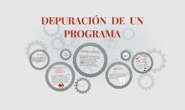 DEPURACIÓN  DE  UN  PROGRAMA