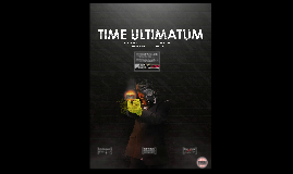 THE TIME ULTIMATUM
