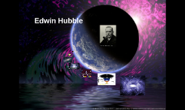 Edwin Powell Hubble (Marshfield, Misuri, 20 de noviembre de