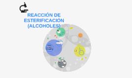 REACCIÓN DE ESTERIFICACIÓN DE ALCOHOLES