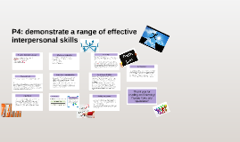 P4: demonstrate a range of effective interpersonal skills.