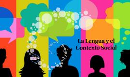 La Lengua y el Contexto Social