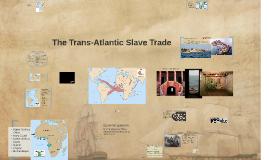 Copy of The Atlantic Slave Trade