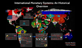 International Monetary Systems: An Historical Overview