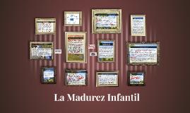 La Madurez Infantl