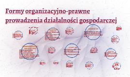 Formy organizacyjno prawne prowadzenia działalności gospodar