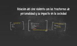 Relación del cine violento con los trastornos de personalida