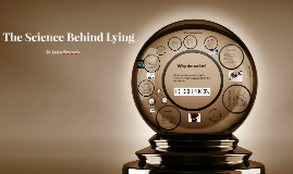 The Science Behind Lying