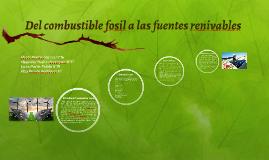 Del combustible fosil a las fuentes renivables