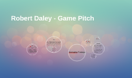 Robert Daley - Game Pitch