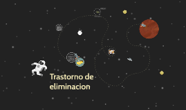 Copy of Trastorno de eliminacion