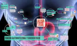 Copy of FUNCION GASTROINTESTINAL Y EJERCICIO FISICO
