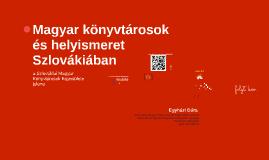 Magyar könyvtárosok és helyismeret Szlovákiában