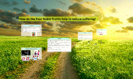 Four Noble truths and suffering