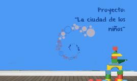 Proyecto: La ciudad de los niños