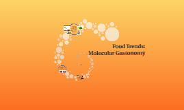 Food Trends: Molecular Gastonomy