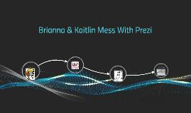 Brianna & Kaitlin Mess With Prezi
