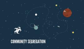 COMMUNITY SEGREGATION