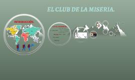 EL CLUB DE LA MISERIA.