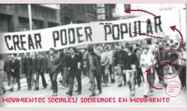 MOVIMIENTOS SOCIALES/ SOCIEDADES EN MOVIMIENTO