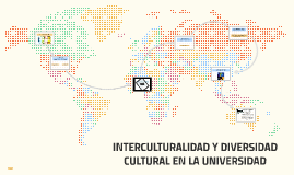 INTERCULTURALIDAD Y DIVERSIDAD CULTURAL EN EL AULA