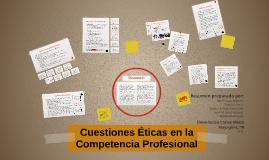 Cuestiones Éticas en la Competencia Profesional