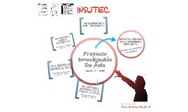 Proyectos Integrales de Aula - INSUTEC