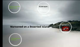 Marooned on a Deserted Island