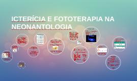 ICTERÍCIA E FOTOTERAPIA NA NEONANTOLOGIA