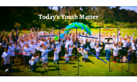 Today's Youth Matter