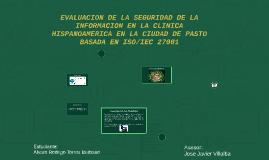 EVALUACION DE LA SEGURIDAD DE LA INFORMACION EN LA CLINICA H